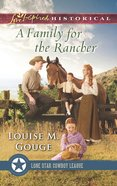 A Family For the Rancher (Love Inspired Series Historical) eBook