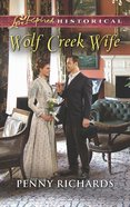 Wolf Creek Wife (Love Inspired Series Historical) eBook