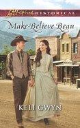 Make-Believe Beau (Love Inspired Series Historical) eBook