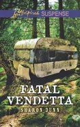 Fatal Vendetta (Love Inspired Suspense Series) eBook