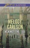 Against the Tide (Love Inspired Suspense Series) eBook