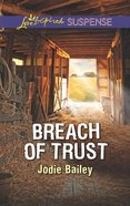 Breach of Trust (Love Inspired Suspense Series) eBook