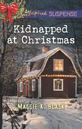 Kidnapped At Christmas (Love Inspired Suspense Series) eBook
