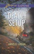 Deadly Setup (Love Inspired Suspense Series) eBook
