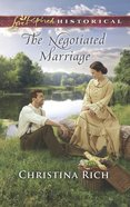 The Negotiated Marriage (Love Inspired Series Historical) eBook