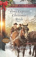 Pony Express Christmas Bride (Love Inspired Series Historical) eBook