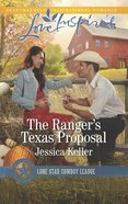 The Ranger's Texas Proposal (Love Inspired Series) eBook