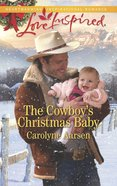 The Cowboy's Christmas Baby (Love Inspired Series) eBook
