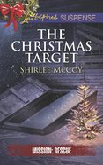 The Christmas Target (Love Inspired Suspense Series) eBook