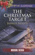The Christmas Target (Love Inspired Suspense Series) eBook