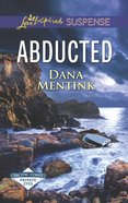 Abducted (Love Inspired Suspense Series) eBook