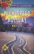 High Speed Holiday (Love Inspired Suspense Series) eBook