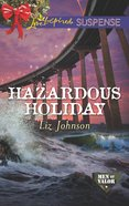 Hazardous Holiday (Love Inspired Suspense Series) eBook