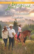 Rocky Mountain Cowboy (Love Inspired Series) eBook