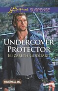 Undercover Protector (Love Inspired Suspense Series) eBook