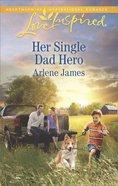Her Single Dad Hero (Love Inspired Series) eBook