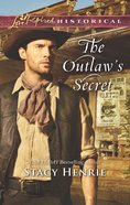 The Outlaw's Secret (Love Inspired Series Historical) eBook