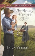 The Bounty Hunter's Baby (Love Inspired Series Historical) eBook