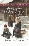 Pony Express Mail-Order Bride (Love Inspired Series Historical) eBook
