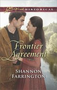 Frontier Agreement (Love Inspired Series Historical) eBook