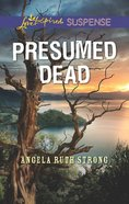 Presumed Dead (Love Inspired Suspense Series) eBook