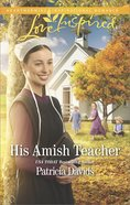 His Amish Teacher (Love Inspired Series) eBook