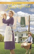 Her Secret Amish Child (Love Inspired Series) eBook