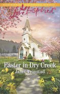 Easter in Dry Creek (Love Inspired Series) eBook