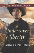 Undercover Sheriff (Love Inspired Historical Series) eBook