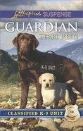 Guardian (Love Inspired Suspense Series) eBook