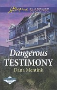 Dangerous Testimony (Love Inspired Suspense Series) eBook