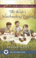 The Bride's Matchmaking Triplets (Love Inspired Series Historical) eBook