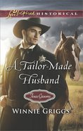 A Tailor-Made Husband (Love Inspired Series Historical) eBook