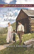 An Unlikely Mother (Love Inspired Series Historical) eBook