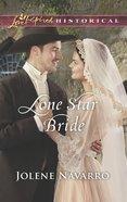 Lone Star Bride (Love Inspired Series Historical) eBook