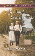 An Amish Courtship (Love Inspired Historical Series) eBook