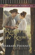 Rancher to the Rescue (Love Inspired Series Historical) eBook