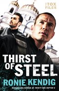 Thirst of Steel (The Tox Files Book #3) (#03 in The Tox Files Series) eBook