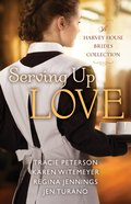 Serving Up Love (Four In One Fiction Series) eBook