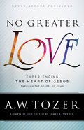 No Greater Love (New Tozer Collection Series) eBook