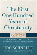 The First One Hundred Years of Christianity eBook