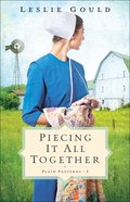 Piecing It All Together (Plain Patterns Book #1) (#01 in Plain Patterns Series) eBook