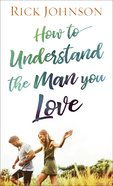 How to Understand the Man You Love eBook