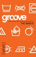 The Basics Leader Guide (Groove Series) eBook