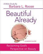 Beautiful Already - Women's Bible Study Leader Guide eBook