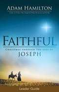 Faithful: Christmas Through the Eyes of Joseph (Leader Guide) eBook