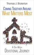 Coming Together Around What Matters Most eBook