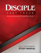 Disciple Fast Track Old Testament (Study Manual) eBook