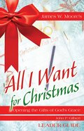 All I Want For Christmas Leader Guide eBook