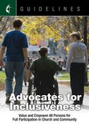Advocates For Inclusiveness: Value and Empower All Persons For Full Participation in Church and Community (Guidelines For Leading Your Congregation Se eBook